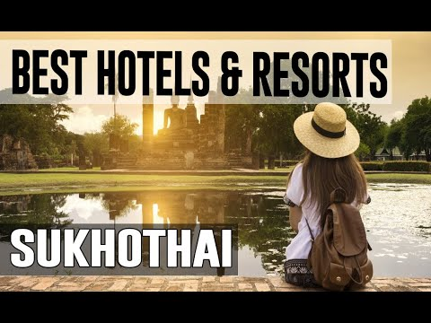 Best Hotels and Resorts in Sukhothai, Thailand