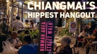 Chiangmai Nimman Virtual Walking Guide *So Hip!*