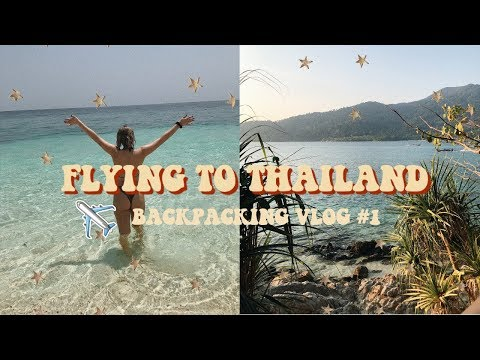 FLYING TO THAILAND | BACKPACKING VLOG #1