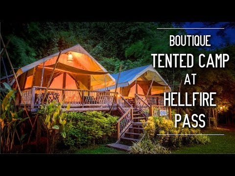 #1 Tented Camp Resort – True Historic Glamping Site in Thailand – Hintok River Camp at Hellfire Pass