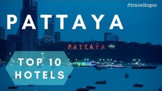 Top 10 Luxury Hotels in Pattaya  | Best Hotels in Pattaya | Best 5 Star Resorts in Pattaya
